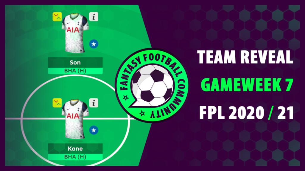 FPL Gameweek 7 Team Reveal