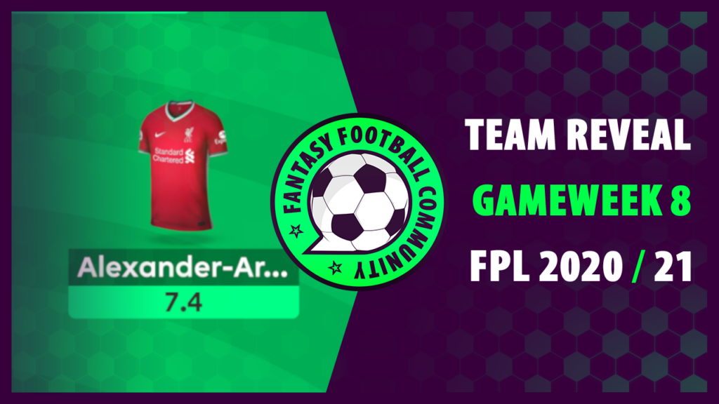 FPL Gameweek 8 Team Reveal