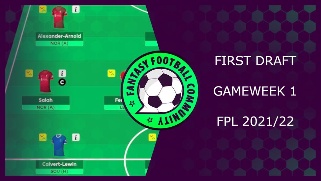 FPL Gameweek 1 First Draft 2021/22